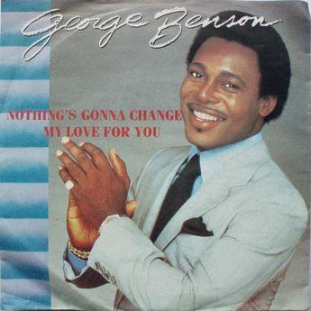 Lirik dan Chord 'Nothing's Gonna Change My Love For You' - George Benson