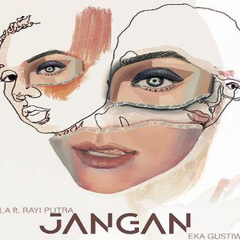 Lirik Lagu 'Jangan' - Marion Jola x Eka Gustiwana Remix