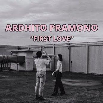 Lirik dan Terjemahan 'First Love' - Nikka Costa yang Dicover oleh Ardhito Pramono