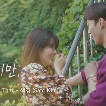 Lirik dan Terjemahan 'Love Me Like That' – Sam Kim (Ost. Nevertheless)