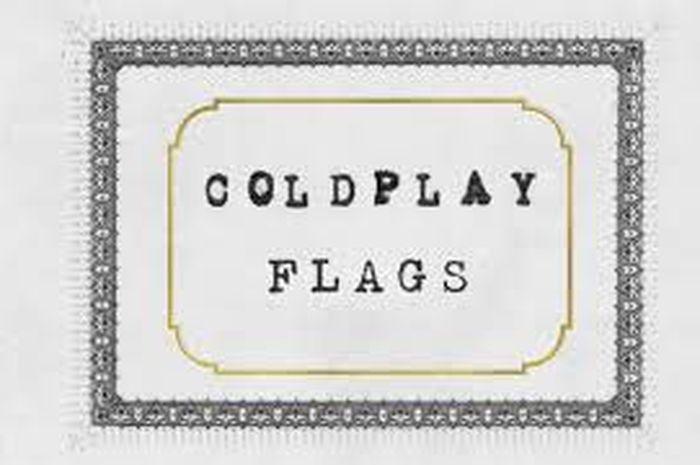 lirik lagu flags - Coldplay.